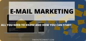 EMAIL MARKETING HOW YOU CAN START---FANTASTICONNECT.COM