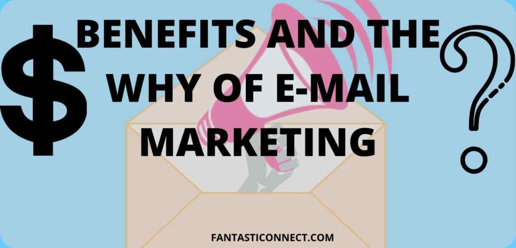 e-mail marketing benefits and why? fantasticonnect.com